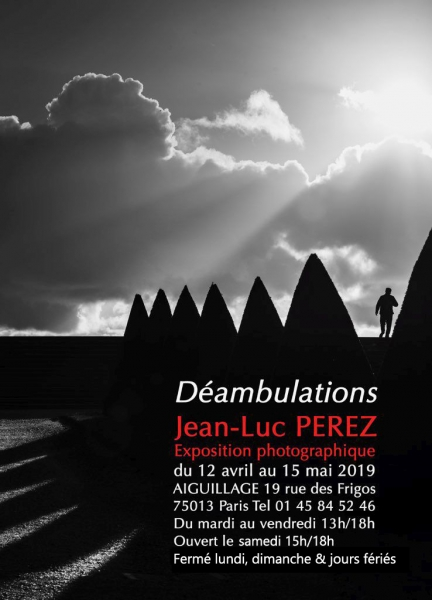 PHOTOGRAPHIE - Vernissage de JEAN-LUC PEREZ le vendredi 12 avril 2019 à partir de 18h00.